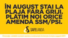 Scapă de griji! Safelandia îţi plăteşte amenzile SSM/PSI